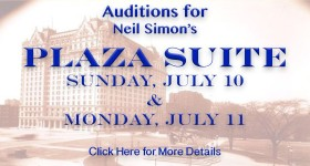 Plaza Suite Auditions July 10 and July 11